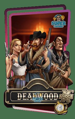 สล็อต DEADWOOD XNUDGE