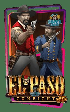 สล็อต EL PASO GUNFIGHT XNUDGE