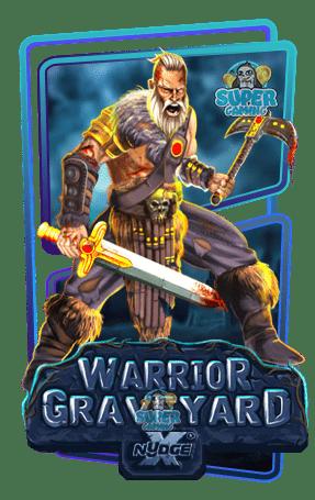 สล็อต WARRIOR GRAVEYARD XNUDGE