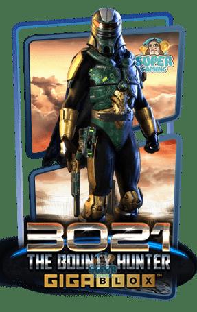 สล็อต 3021 AD The Bounty Hunter Gigablox