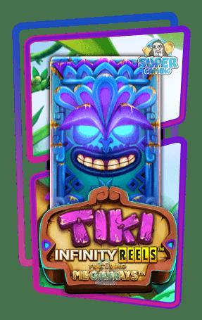 สล็อต Tiki Infinity Reels X Megaways